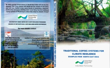 TRADITIONAL COPING SYSTEMS FOR CLIMATE RESILIENCE; EXAMPLES FROM NORTH EAST INDIA