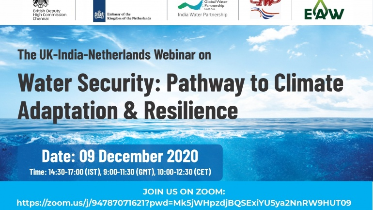 The UK-India-Netherlands Webinar on Water Security: Pathway to Climate Adaptation & Resilience